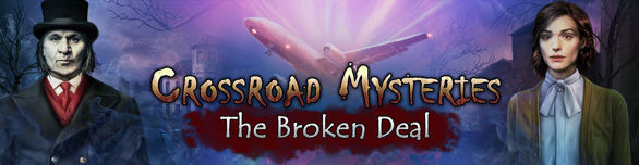 Game Crossroad Mysteries The Broken Deal