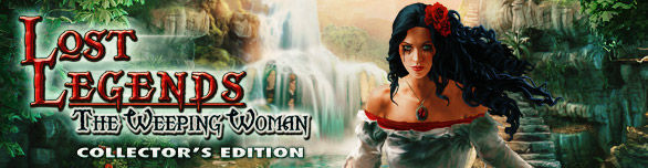 Game Lost Legends The Weeping Woman Collector s Edition