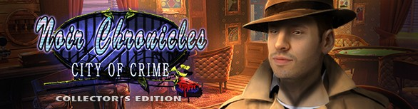 Game Noir Chronicles City of Crime Collector s Edition